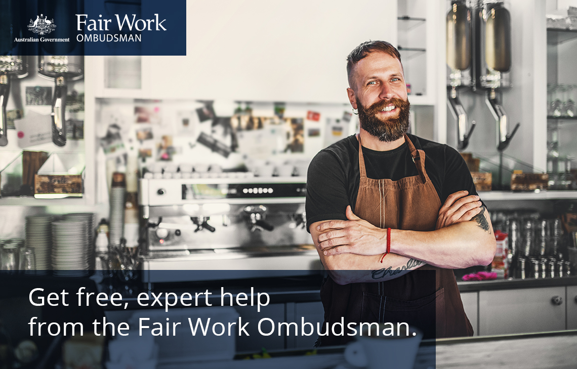Get free, expert help from the Fair Work Ombudsman