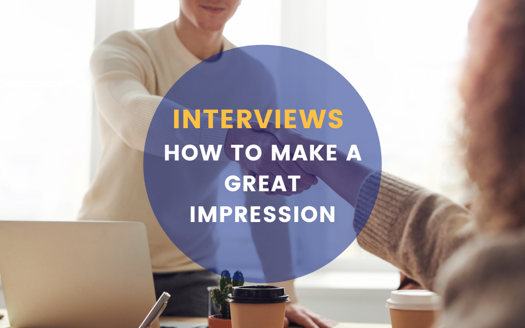 Interviews - How to Make a Great Impression