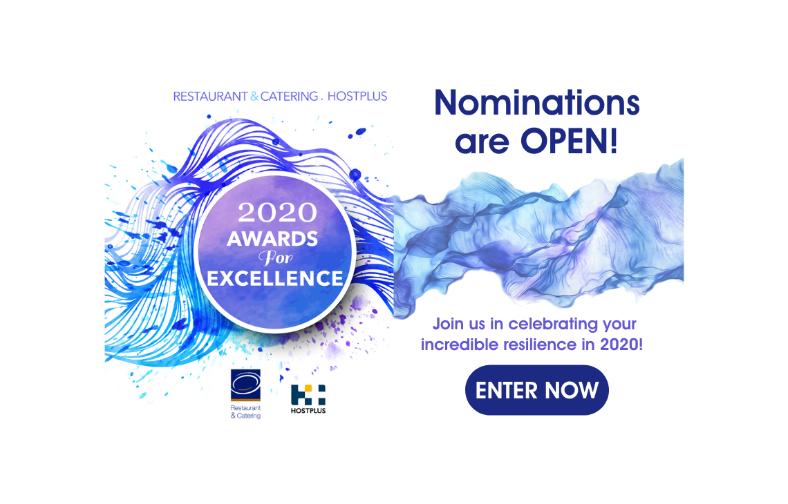 Nominations are open! 2020 Restaurant & Catering Hostplus Awards for Excellence