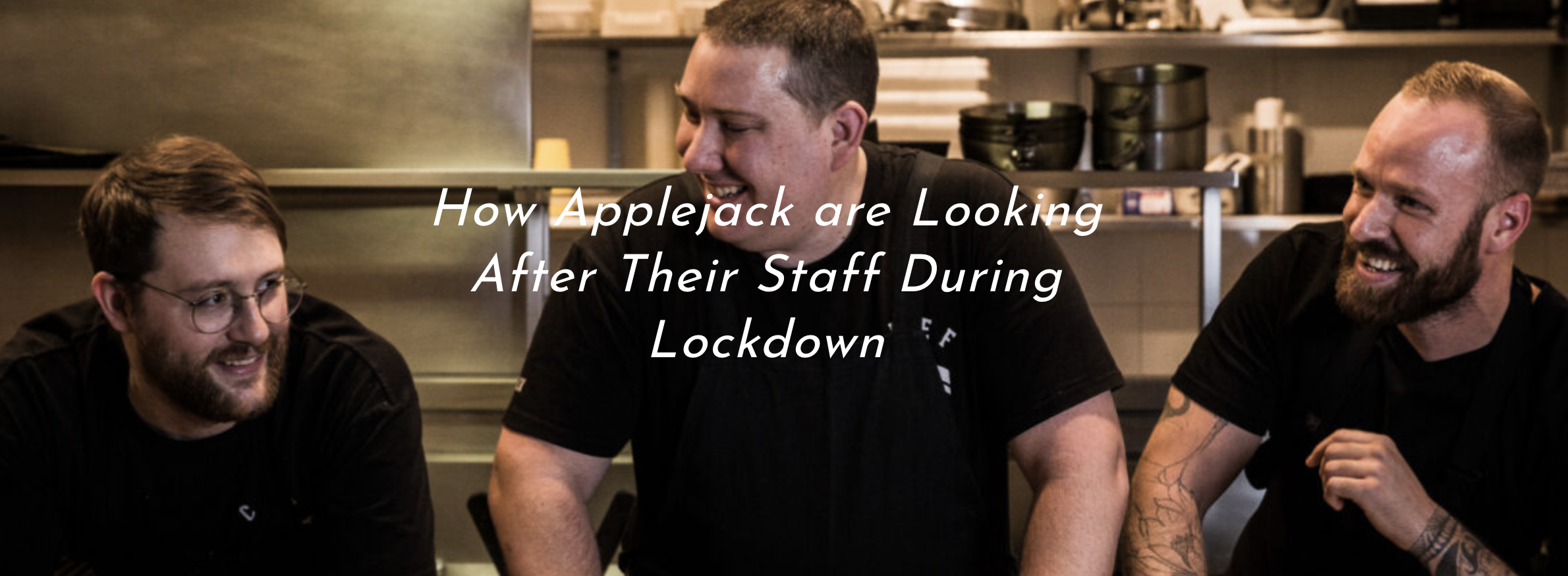 How Applejack are Looking After Their Staff During Lockdown