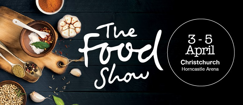 The Christchurch Food Show | Christchurch