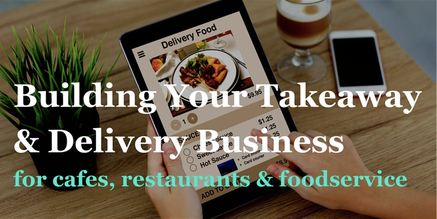 WEBINAR Online: Building your Takeaway & Delivery Food Business