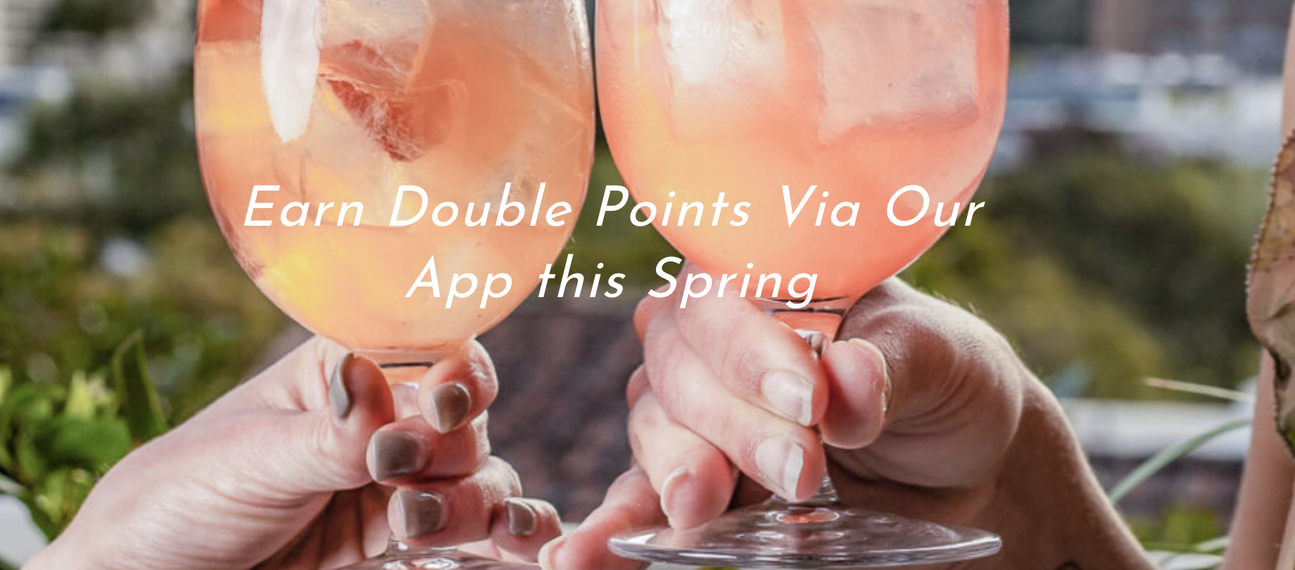 Earn double points on the app this Spring!