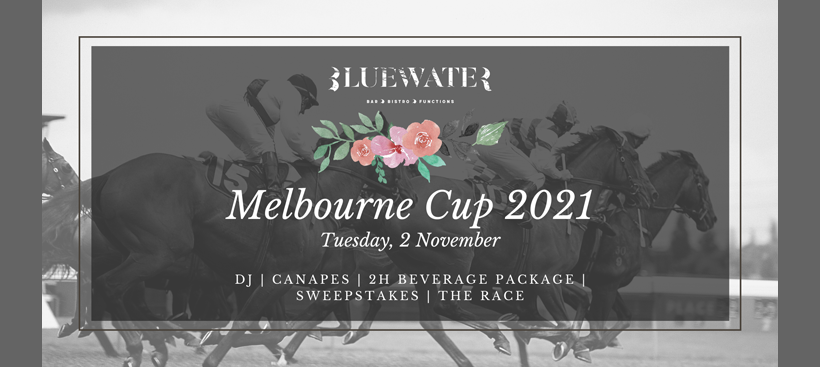Melbourne Cup 2021 @ Bluewater Bistro
