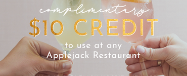 $10 credit to use at any Applejack Restaurant or Bar!